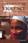 Verandah of Violence : The Background to the Aceh Problem