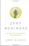 Just Business : Multinational Corporations and Human Rights