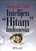 Menguak tabir intelijen hitam Indonesia