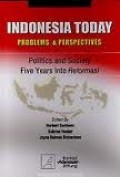 Indonesia today problems and perspectives : politics and society five years into reformasi