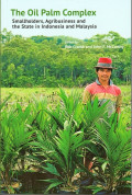 The Oil Palm Complex : Smallholdrs, Agribusiness and the State in Indonesia and Malaysia