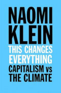 This Changes Everything Capitalism vs The Climate