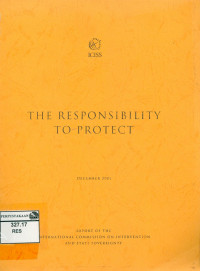Image of The responsibility to protect : Report of the international commission on intervention and state sovereignty