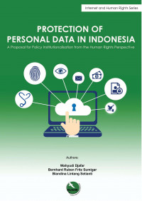 Image of Protection of Personal Data in Indonesia: A Proposal for Policy Institutionalisation for the Human Rights Perspective